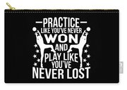 Volleyball Shirt Practice Like Youve Never Won Gift Tee Carry-all Pouch