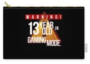 Warning 13 Year Old In Gaming Mode Carry-all Pouch