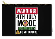 Warning 4th July Mode Activated Do Not Disturb Carry-all Pouch