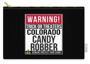 Warning Colorado Candy Robber Carry-all Pouch
