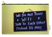 We Do Not Have Wifi Carry-all Pouch