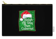 Wine Lover Funny Christmas Quote Cabernet Carry-all Pouch