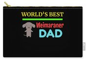 Worlds Best Weimaraner Dad Carry-all Pouch