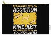 Xoloitzcuintli Funny Dog Addiction Carry-all Pouch