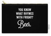 You Know What Rhymes With Friday Beer Carry-all Pouch
