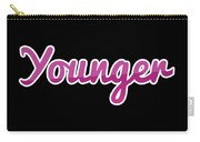 Younger #younger Carry-all Pouch