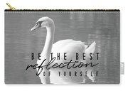 Your Best Reflection Quote Carry-all Pouch
