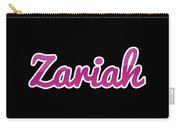 Zariah #zariah Carry-all Pouch
