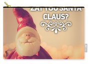 Zat Your Santa Claus Carry-all Pouch