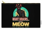 Zombie Cat Halloween Shirt Want Brains Right Meow Pun Carry-all Pouch