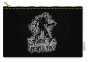 Zombies Are People Too Halloween Vintage Carry-all Pouch
