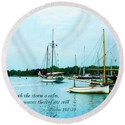 Psalm 107-29 He Maketh The Storm A Calm Round Beach Towel by Susan Savad