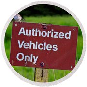 Authorized Vehicles Only Round Beach Towel