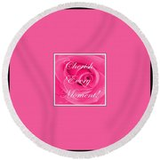 Cherish Every Moment Round Beach Towel