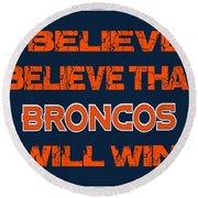 Denver Broncos I Believe Round Beach Towel