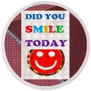 Did You Smile Today Background Designs  And Color Tones N Color Shades Available For Download Rights Round Beach Towel