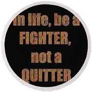 Fighter Life Widom Quote Words Script Signature   Art  Navinjoshi  Artist Created Images Textures Pa Round Beach Towel