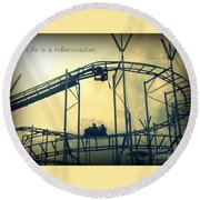 Life Is A Rollercoaster Round Beach Towel