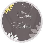 My Only Sunshine Peony Flowers Round Beach Towel