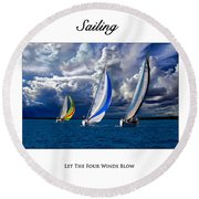 Sailing Let The Four Winds Blow Round Beach Towel
