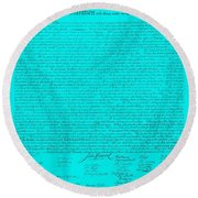 The Declaration Of Independence In Turquoise Round Beach Towel by Rob Hans