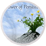 The Power Of Persistence Round Beach Towel