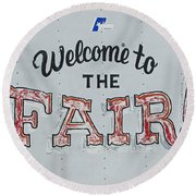 Welcome To The Fair Round Beach Towel