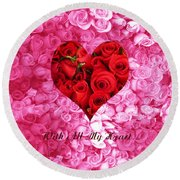 With All My Heart... Round Beach Towel