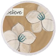 Believe Round Beach Towel by Linda Woods