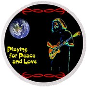 Playing For Peace And Love 1 Round Beach Towel