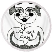 I'm Your Fan Round Beach Towel