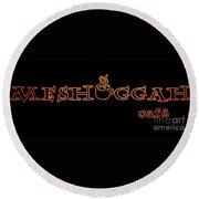 Meshuggah Cafe' Round Beach Towel