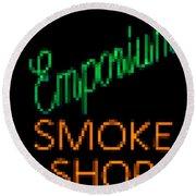 Emporium Smoke Shop Round Beach Towel