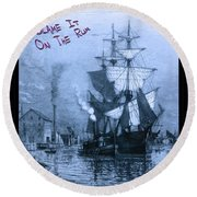 Blame It On The Rum Schooner Round Beach Towel