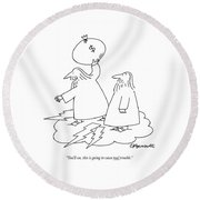 You'll See, This Is Going To Cause Real Trouble Round Beach Towel by Charles Barsotti