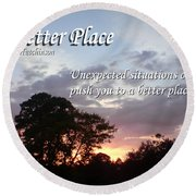 A Better Place Round Beach Towel