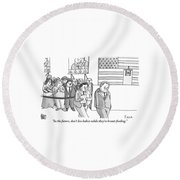A Campaign Manager Speaks To A Bashful Politician Round Beach Towel by Zachary Kanin