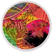 A Cat's Life Round Beach Towel