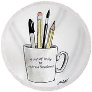 A Cup Of Tools To Express Freedom Round Beach Towel