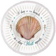 A Day At The Beach Is A Day Well Spent Round Beach Towel