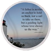 A Father Is Lighthouse Quote Round Beach Towel