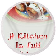 A Kitchen Is Full Of Love 2 Round Beach Towel