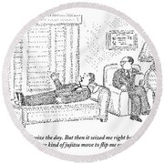 A Man Is Laying On The Psychiatrist's Couch Round Beach Towel by Robert Mankoff
