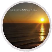 A New And Glorious Morn Round Beach Towel