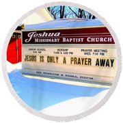 A Prayer Away Round Beach Towel