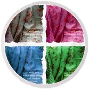 A Quilt Will Warm Your Body And Comfort Your Soul Round Beach Towel