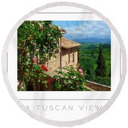 A Tuscan View Poster Round Beach Towel