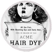 Acme Hair Dye Ad, C1890 Round Beach Towel