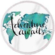 Adventure Awaits - Travel Quote On World Map Round Beach Towel