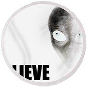 Alien Grey - Believe Inverted Round Beach Towel by Pixel Chimp